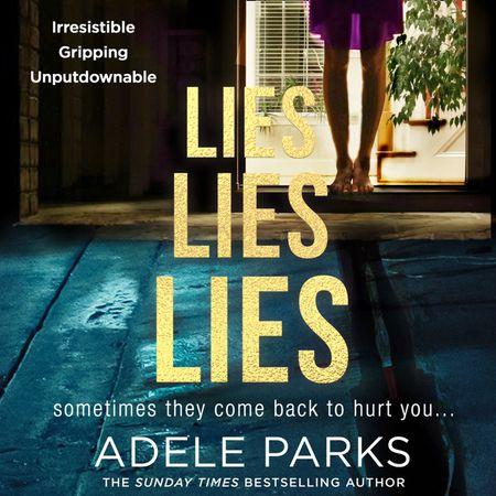 Lies Lies Lies - Adele Parks, Read by Rachel Bavidge and Sam Woolf