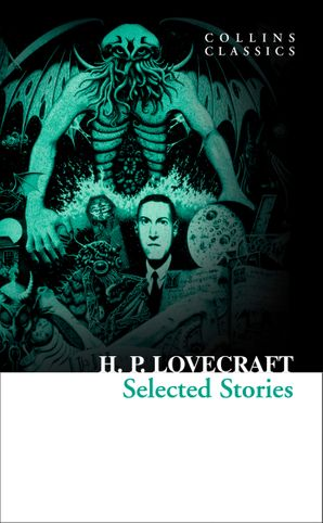 Selected Stories (Collins Classics) Paperback  by H. P. Lovecraft