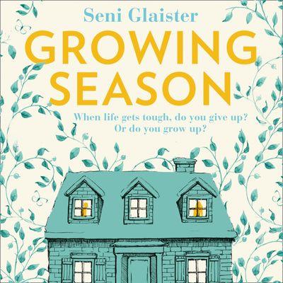 Growing Season - Seni Glaister, Read by Kristin Atherton
