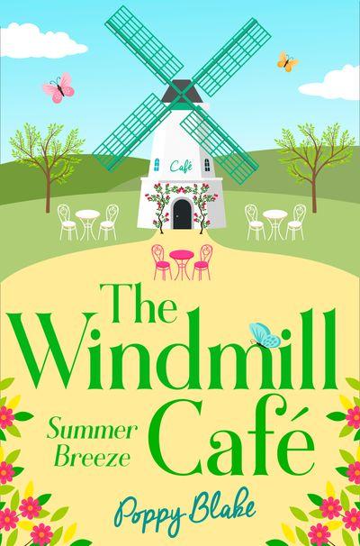 The Windmill Café: Summer Breeze (The Windmill Café, Book 1) - Poppy Blake