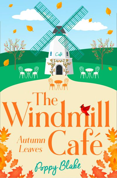 The Windmill Café: Autumn Leaves (The Windmill Café, Book 2) - Poppy Blake