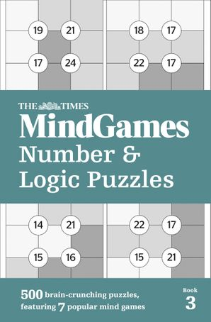 The Times MindGames Number and Logic Puzzles Book 3: 500 brain-crunching puzzles, featuring 7 popular mind games Paperback  by