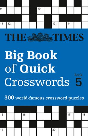 The Times Big Book of Quick Crosswords Book 5: 300 world-famous crossword puzzles Paperback  by No Author