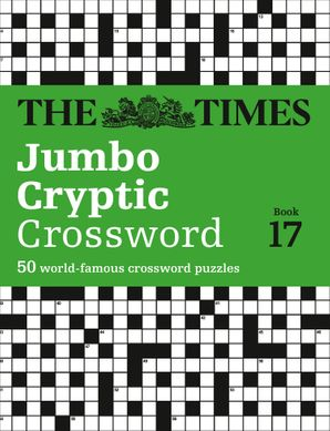 The Times Jumbo Cryptic Crossword Book 17: 50 world-famous crossword puzzles Paperback  by Richard Rogan