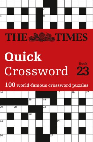 The Times Quick Crossword Book 23: 100 world-famous crossword puzzles from The Times2 Paperback  by John Grimshaw