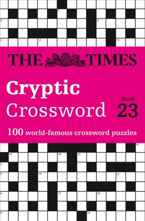 The Times Cryptic Crossword Book 23: 100 world-famous crossword puzzles Paperback  by