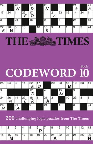 The Times Codeword 10: 200 cracking logic puzzles Paperback  by