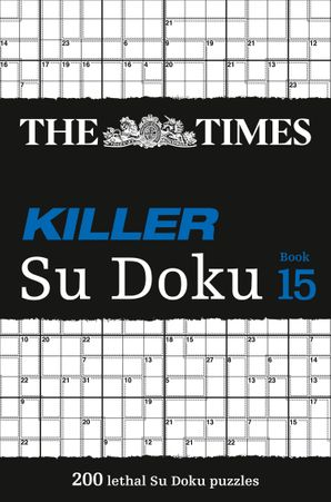 The Times Killer Su Doku Book 15: 200 challenging puzzles from The Times Paperback  by No Author
