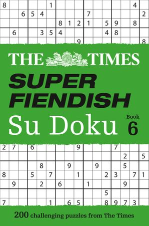 The Times Super Fiendish Su Doku Book 6: 200 challenging puzzles from The Times Paperback  by No Author