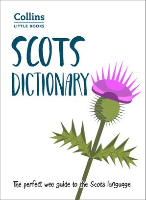 Scots Dictionary: The perfect wee guide to the Scots language (Collins Little Books) eBook  by No Author