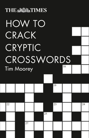 The Times How to Crack Cryptic Crosswords Paperback Second edition by Tim Moorey