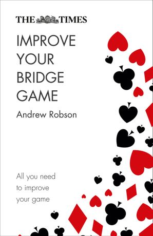 The Times Improve Your Bridge Game Paperback Second edition by Andrew Robson