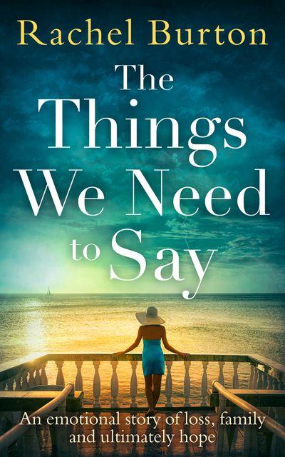 The Things We Need to Say - Rachel Burton