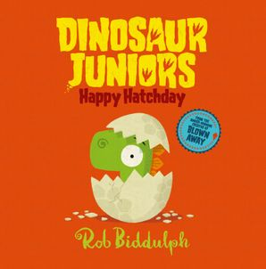 Happy Hatchday (Dinosaur Juniors, Book 1) Hardcover  by
