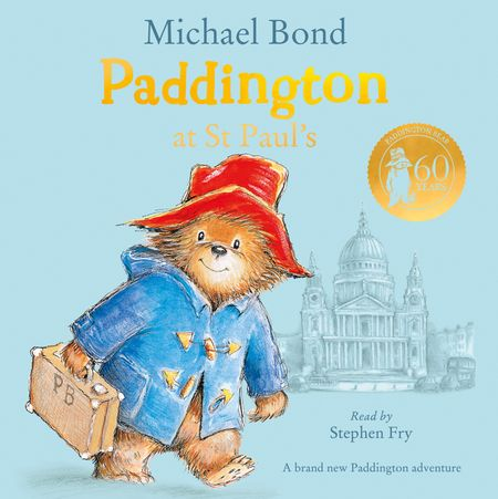 Paddington at St Paul's - Michael Bond, Read by Stephen Fry
