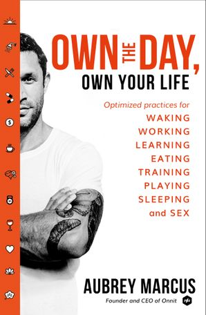 Own the Day, Own Your Life Paperback  by Aubrey Marcus