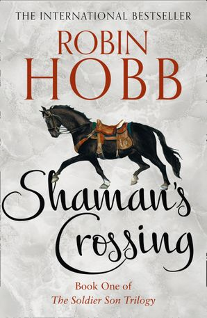 Shaman's Crossing (The Soldier Son Trilogy, Book 1) Paperback  by Robin Hobb