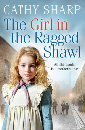 The Girl in the Ragged Shawl Paperback  by Cathy Sharp