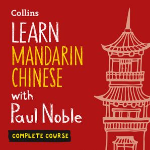 Learn Mandarin Chinese with Paul Noble – Complete Course  Unabridged First edition by Kai-Ti Noble