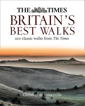 The Times Britain's Best Walks: 200 classic walks from The Times Paperback  by