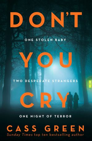Don't You Cry Paperback  by Cass Green