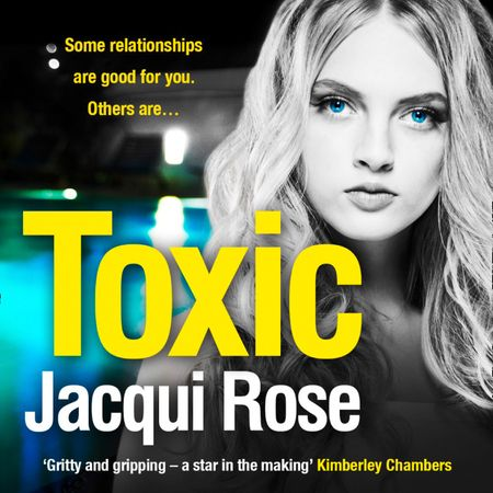 Toxic - Jacqui Rose, Read by Helen Colby