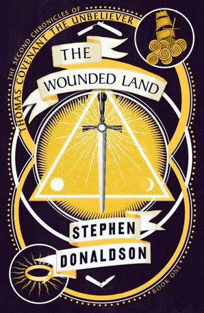 The Wounded Land (The Second Chronicles of Thomas Covenant, Book 1) Paperback  by Stephen Donaldson