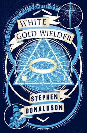 White Gold Wielder (The Second Chronicles of Thomas Covenant, Book 3) Paperback  by Stephen Donaldson