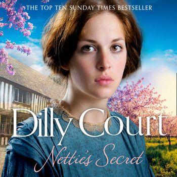 Nettie's Secret - Dilly Court, Read by Annie Aldington