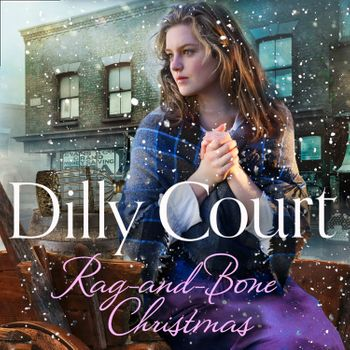 Rag-and-Bone Christmas - Dilly Court, Read by Annie Aldington