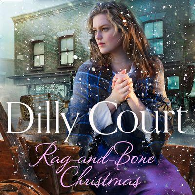 Rag-and-Bone Christmas - Dilly Court, Read by Annie Aldington