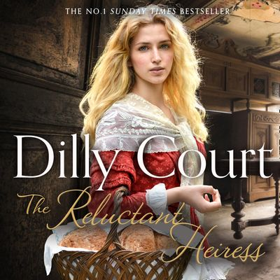 The Reluctant Heiress - Dilly Court, Read by Annie Aldington