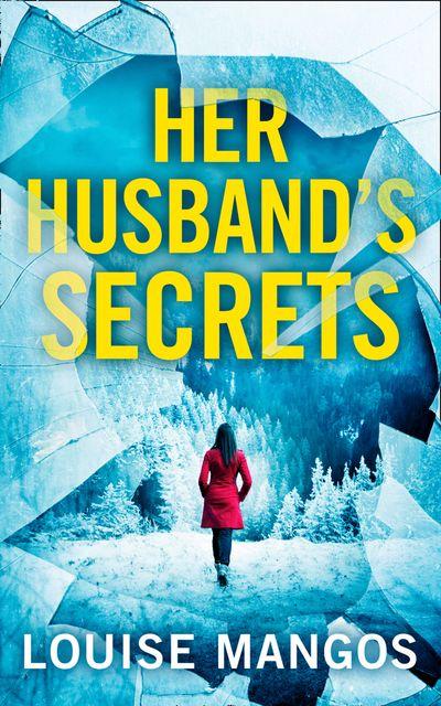 Her Husband's Secrets - Louise Mangos