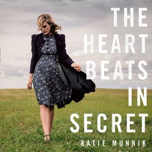 The Heart Beats in Secret Download Audio Unabridged edition by