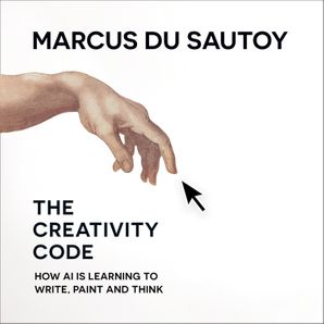 The Creativity Code Download Audio Unabridged edition by Marcus du Sautoy