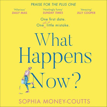 What Happens Now? - Sophia Money-Coutts, Read by Sophia Money-Coutts