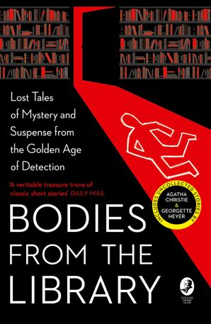 Bodies from the Library: Lost Classic Stories by Masters of the Golden Age Paperback  by Agatha Christie