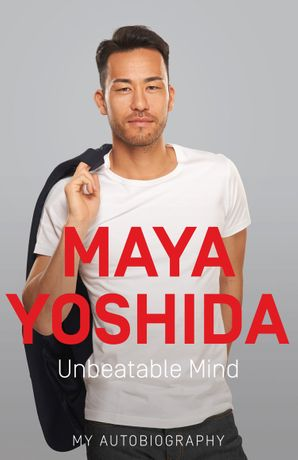 Unbeatable Mind Paperback  by Maya Yoshida