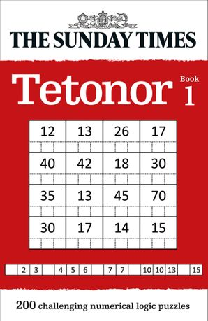 The Sunday Times Tetonor Book 1: 200 challenging numerical logic puzzles Paperback  by No Author
