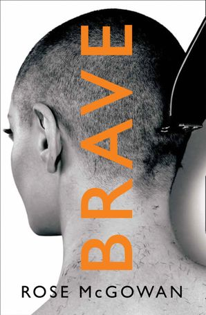 Brave Hardcover  by Rose McGowan