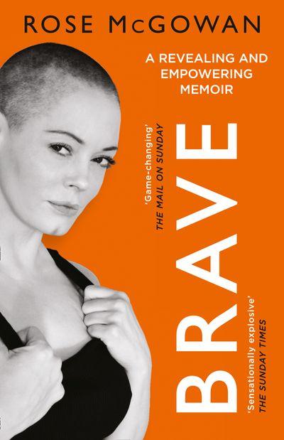 Brave - Rose McGowan