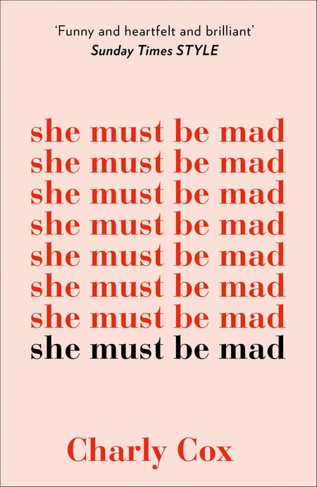 She Must Be Mad - Charly Cox