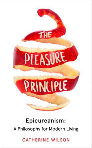the-pleasure-principle-epicureanism-a-philosophy-for-modern-living