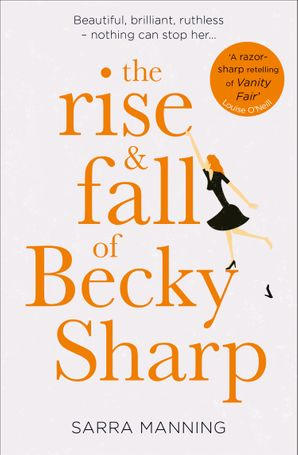 The Rise and Fall of Becky Sharp Paperback  by Sarra Manning