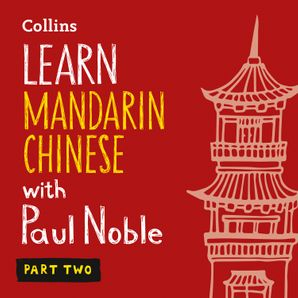 Learn Mandarin Chinese with Paul Noble – Part 2  Unabridged First edition by Kai-Ti Noble