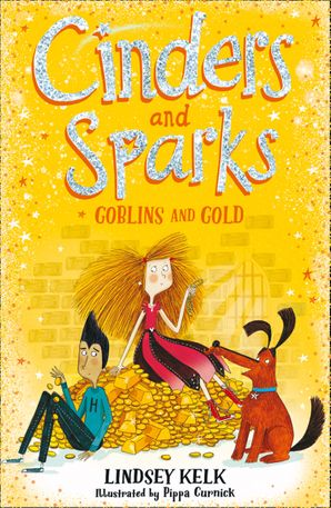 Cinders and Sparks: Goblins and Gold (Cinders and Sparks, Book 3) Paperback  by