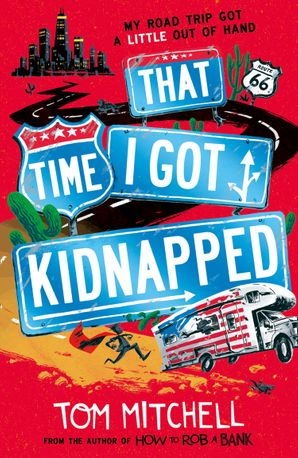 That Time I Got Kidnapped Paperback  by Tom Mitchell