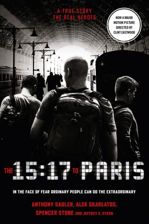 The 15:17 to Paris Paperback Film tie-in edition by Anthony Sadler