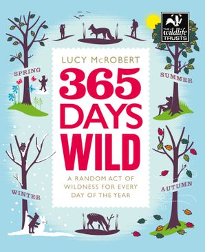 365 Days Wild Paperback  by Lucy McRobert