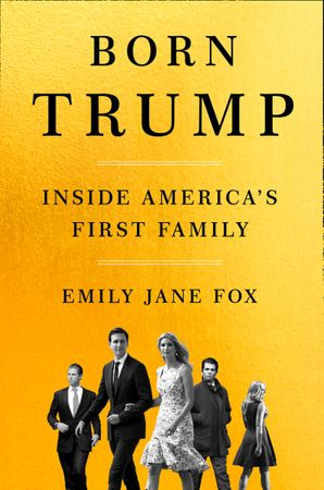 born-trump-inside-americas-first-family